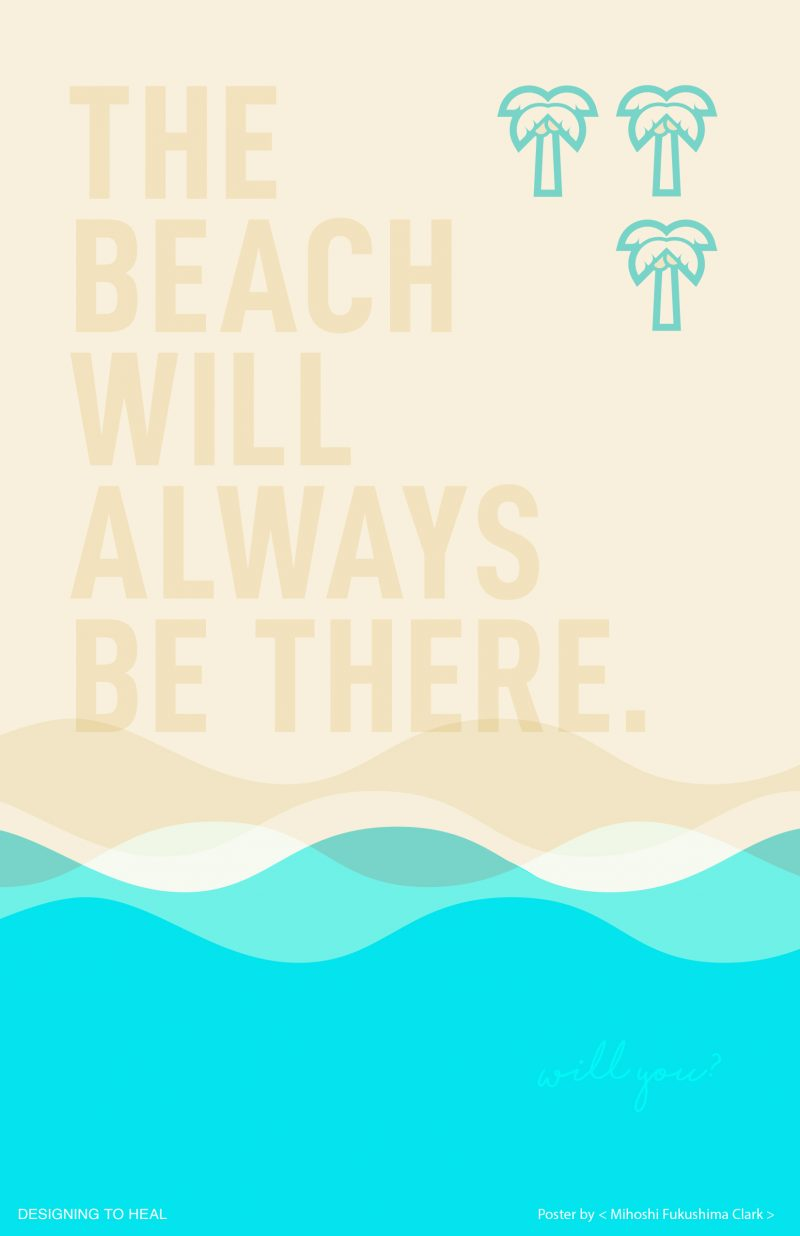 illustrational poster of ocean waves along with the text The Beach Will Always Be There