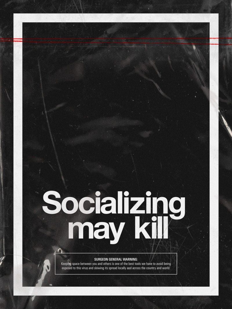 type-based poster with the words Socializing may kill in a white border against a black background