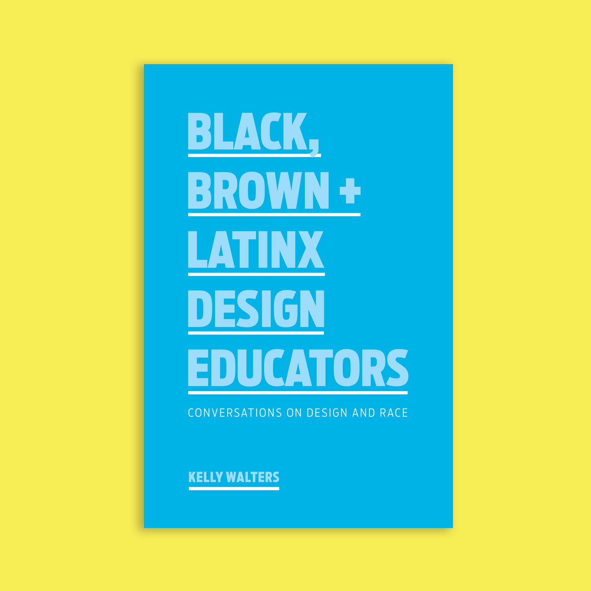 Black, Brown + Latinx Design Educators Book Cover on a yellow background