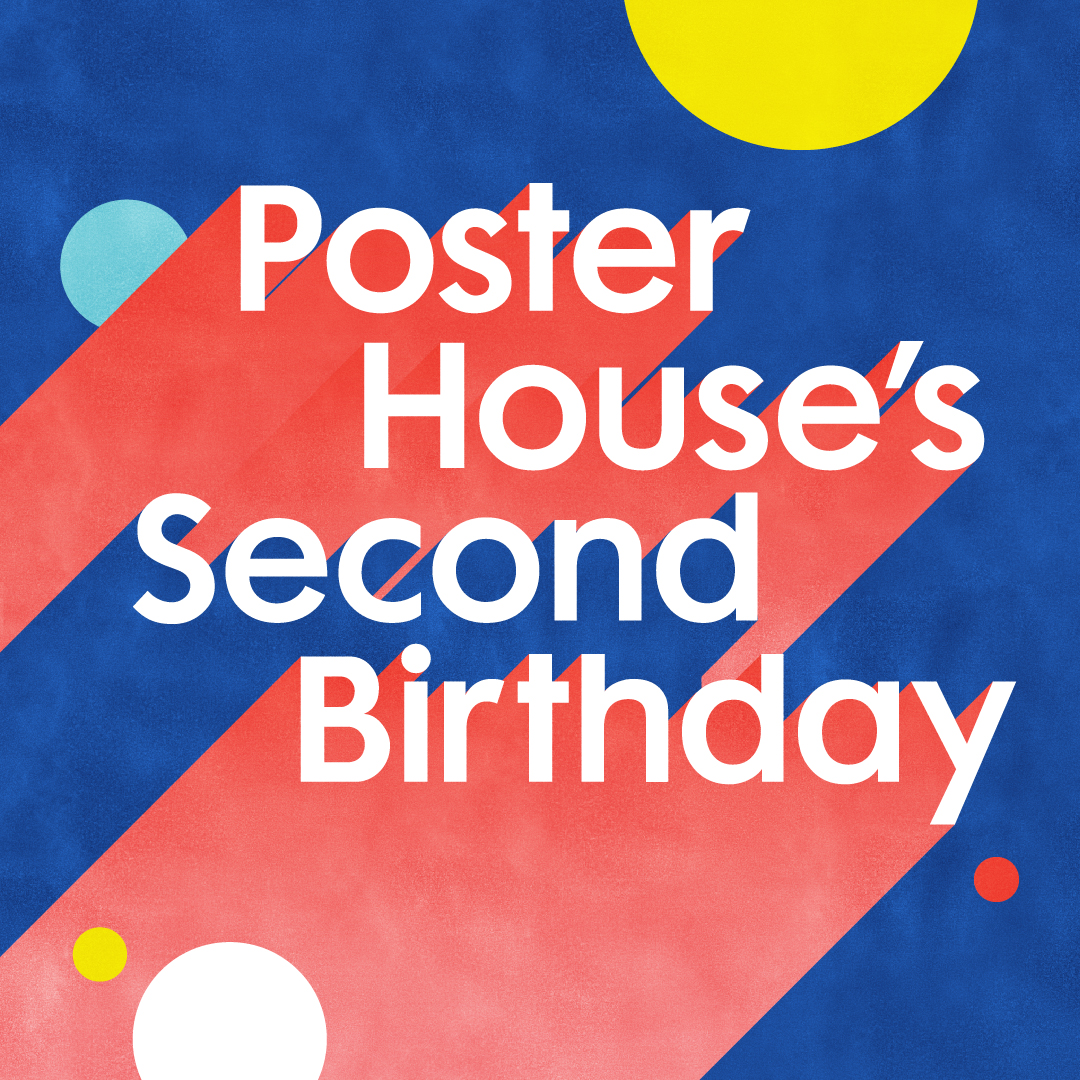 a graphic with white 3d text in the center reads Poster House's Second Birthday popping in from the lower third in red, on a blue background with various white, yellow, red, and light blue dots in the foreground and background.